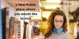 A new Public place where you would like to visit.