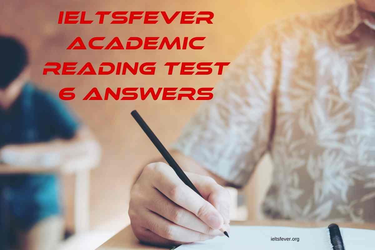 IELTSFever Academic Reading Test 6 Answers