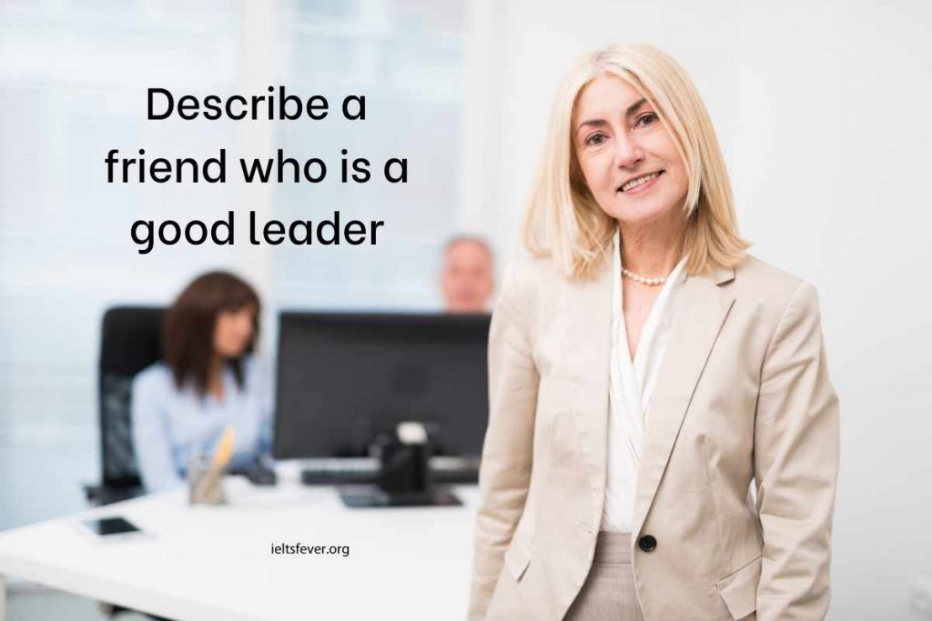 Describe a friend who is a good leader