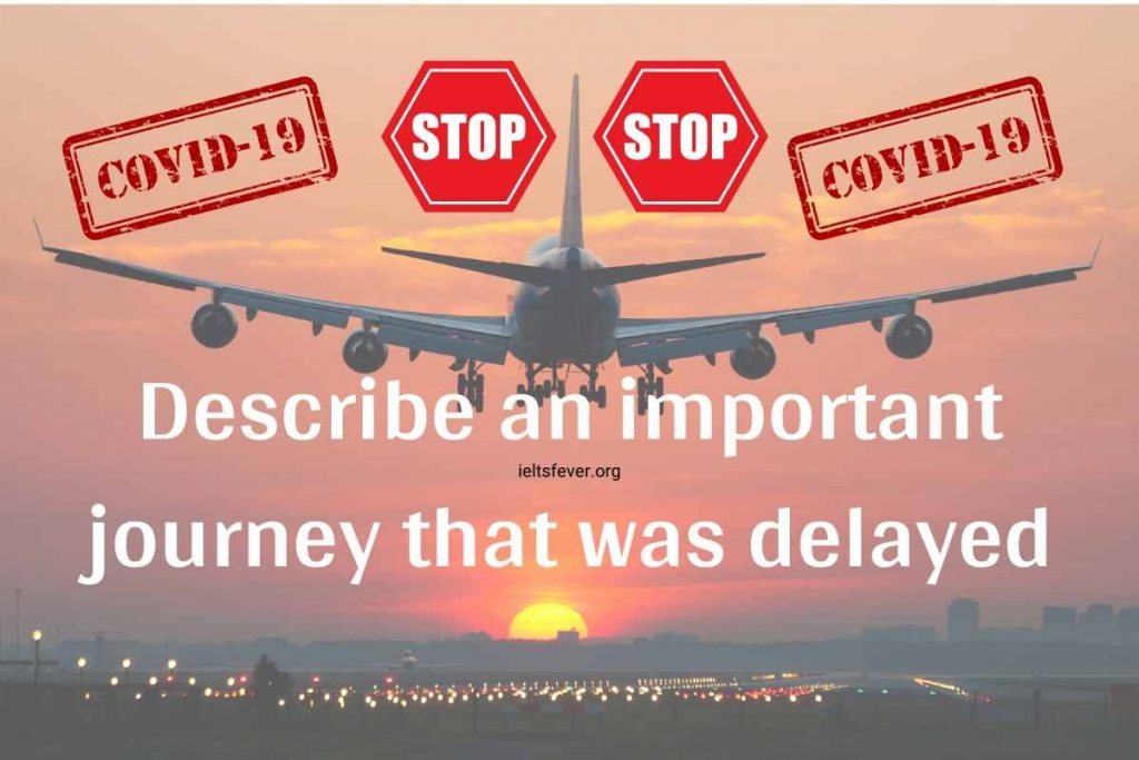 Describe an important journey that was delayed due to covid-19
