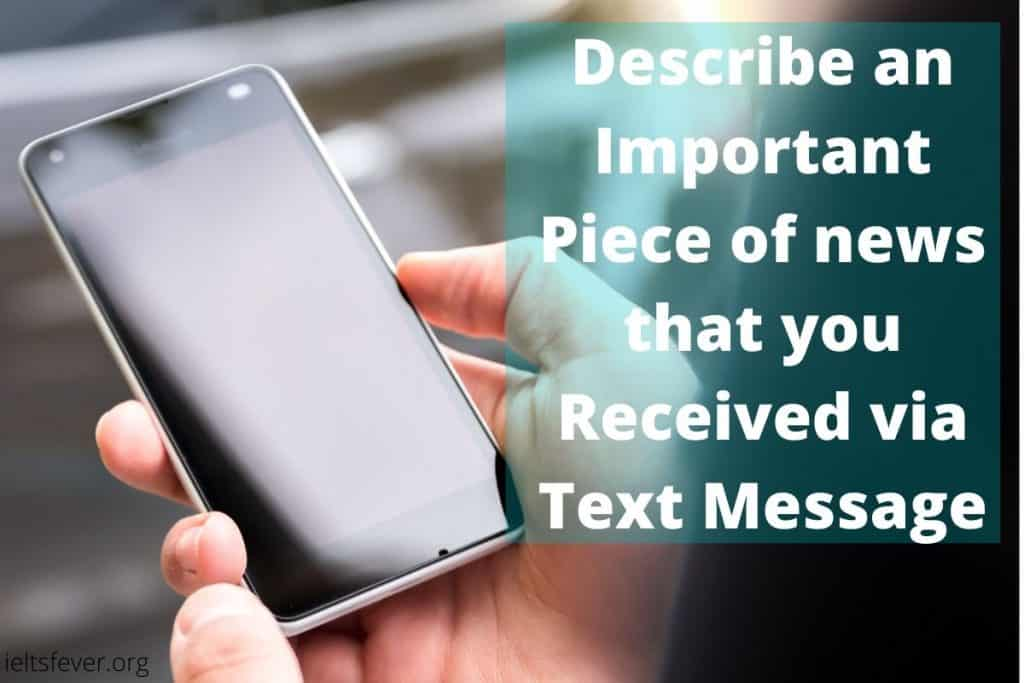 Describe an important piece of news that you received via text message