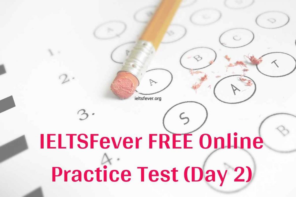 IELTSFever FREE Online Practice Test Day 2