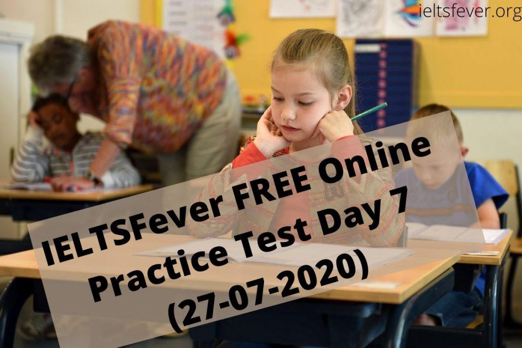 IELTSFever FREE Online Practice Test Day 7 (27-07-2020)