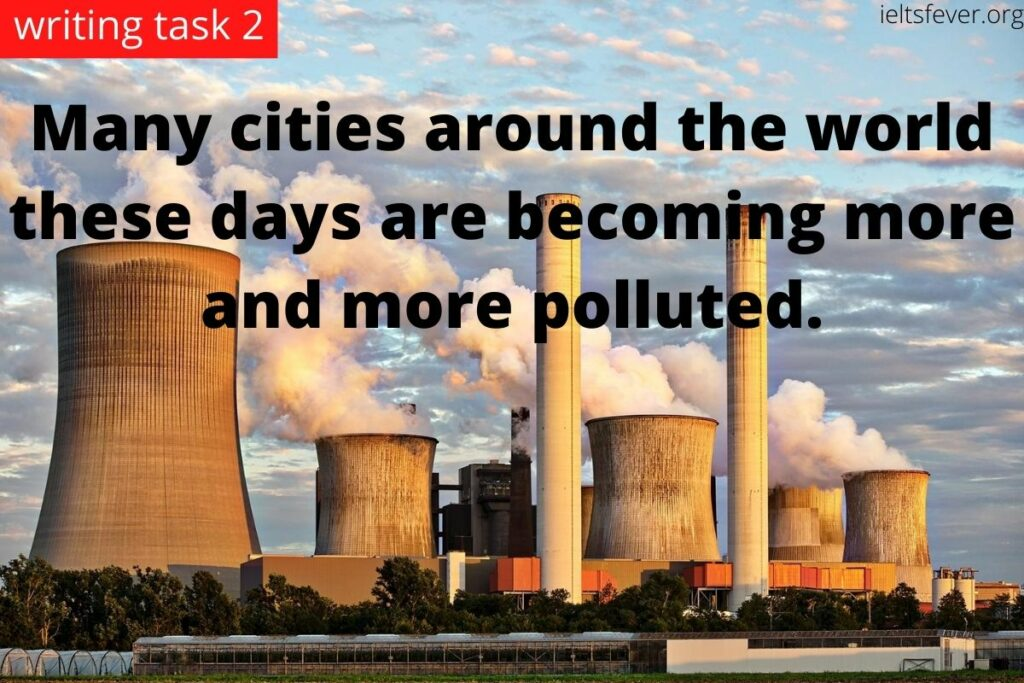 Many cities around the world these days are becoming more and more polluted.