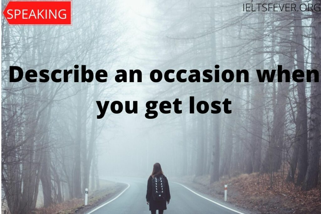 Describe an occasion when you get lost
