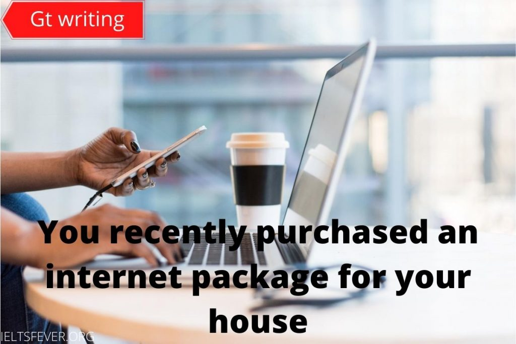 You recently purchased an internet package for your house