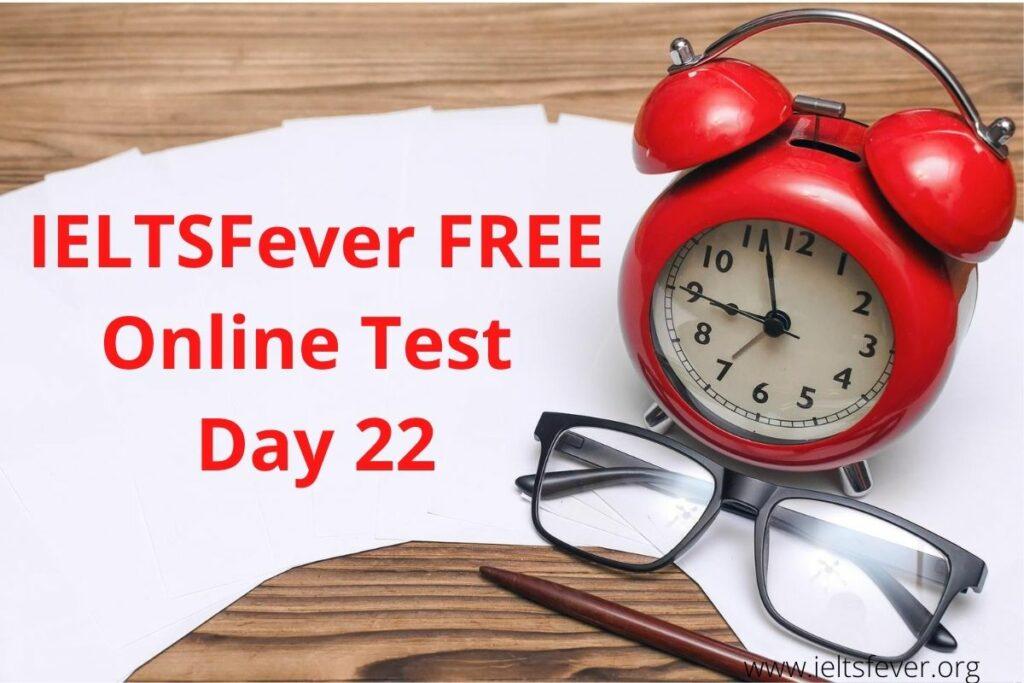 IELTSFever FREE Online Test Day 22(31-08-2020)