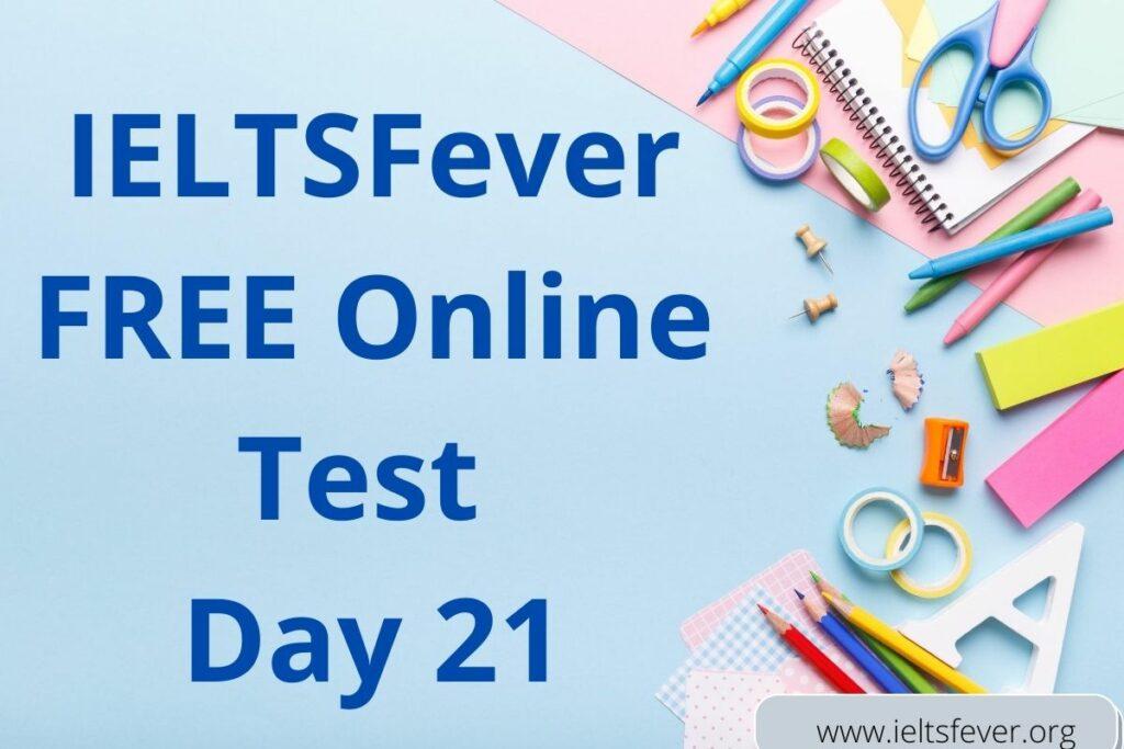 IELTSFever FREE Online Test Day 21(28-08-2020)