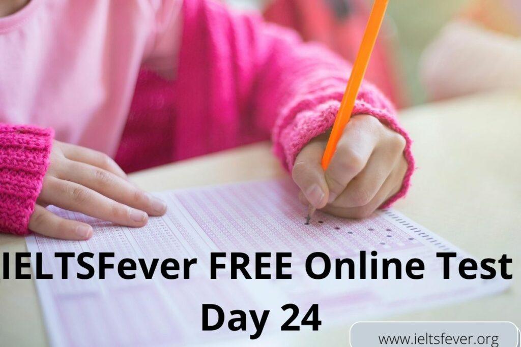 IELTSFever FREE Online Test Day 24(4-09-2020)
