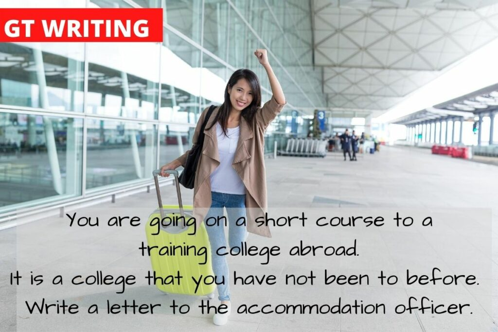 You are going on a short course to a training college abroad. It is a college that you have not been to before. Write a letter to the accommodation officer.ading
