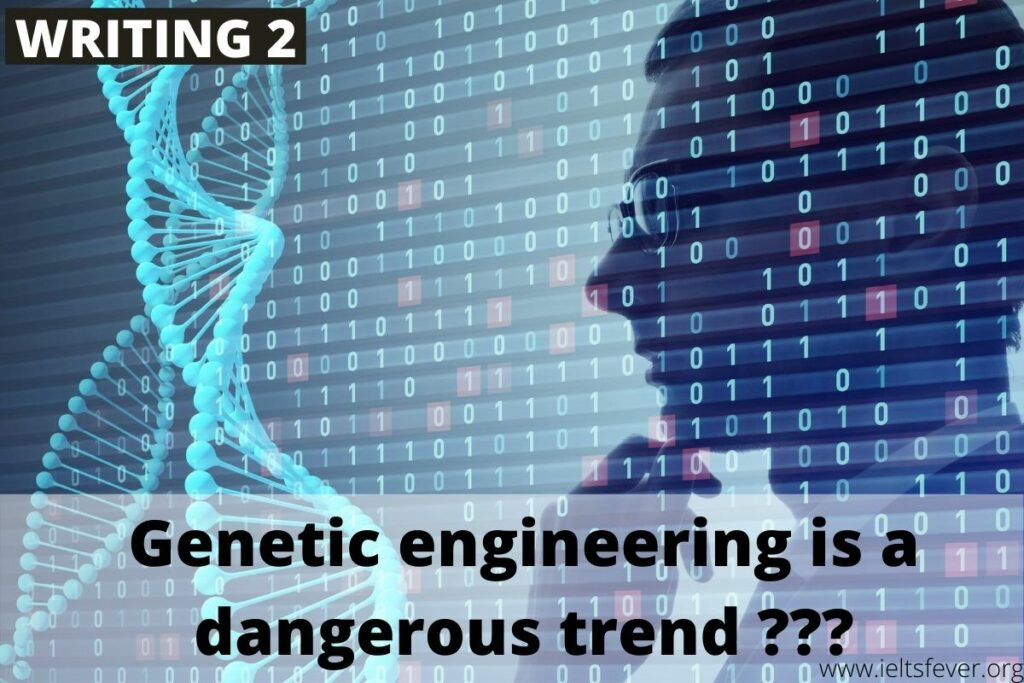 Genetic engineering is a dangerous trend. It should be limited