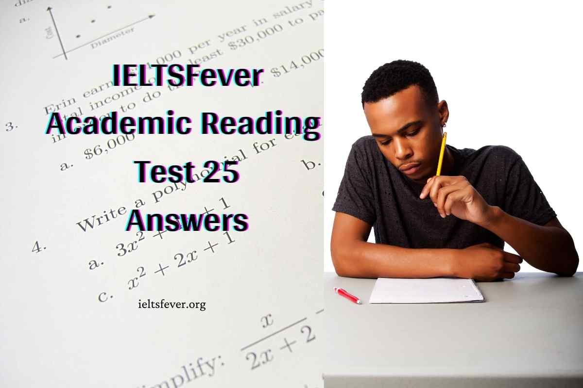 IELTSFever Academic Reading Test 25 Answers. ( Passage 1 Hazardous Compound Helps to preserve crumbling Books, Passage 2 Drugs and Obesity, Passage 3 Introduction of the Aged Pension in Australia  )