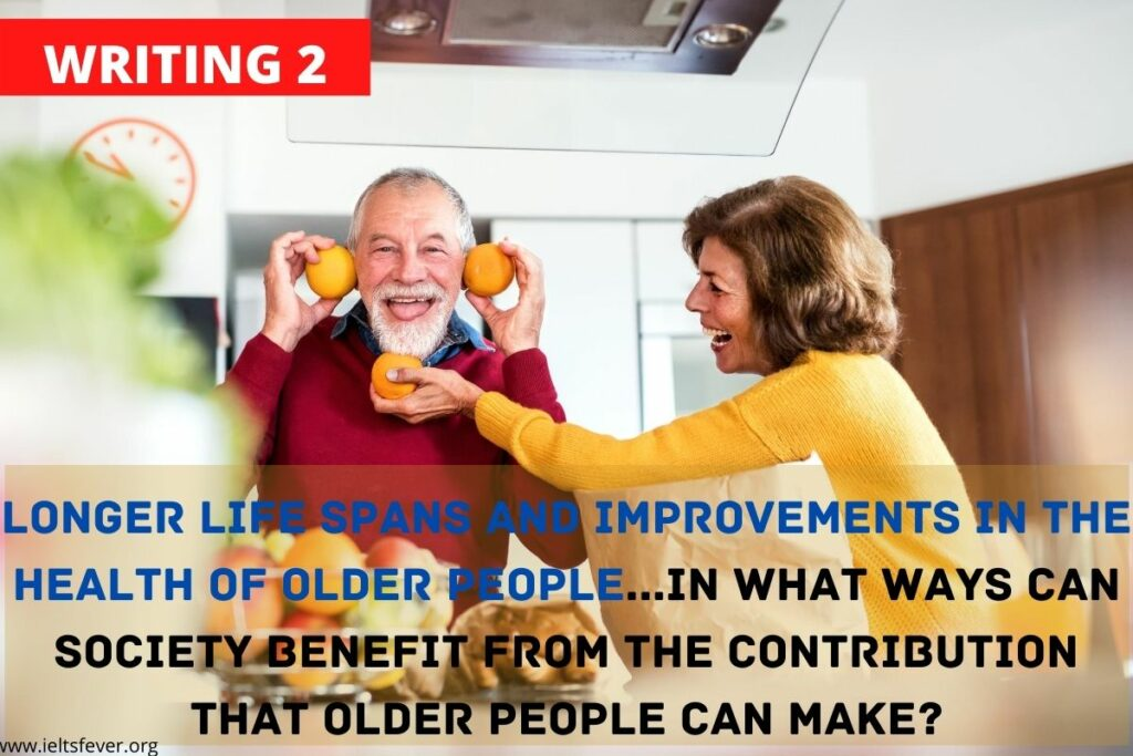 In what ways can society benefit from the contribution that older people can make_