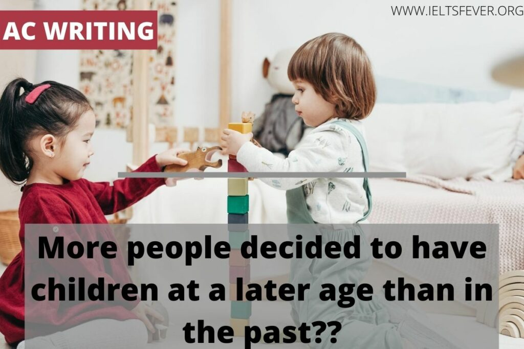 More people decided to have children at a later age than in the past