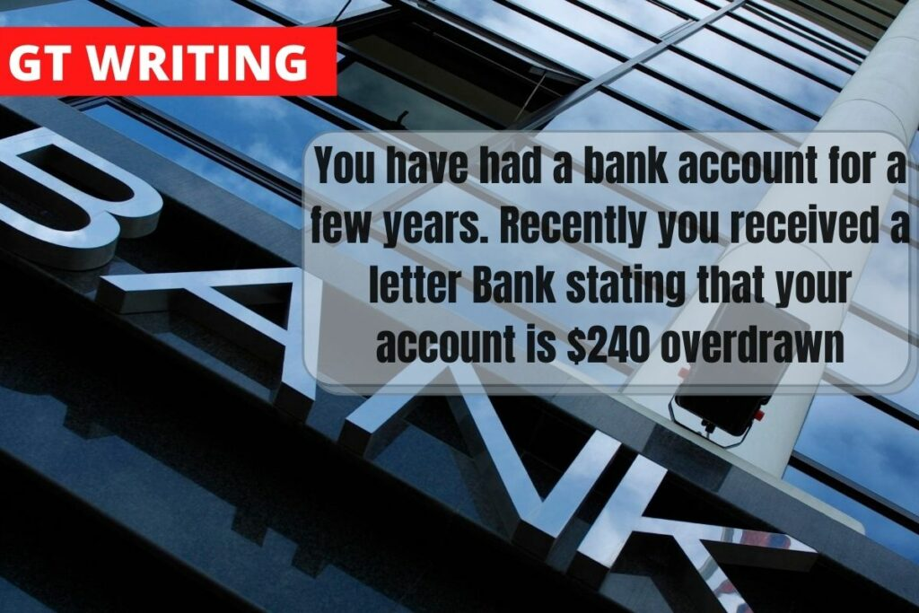 You have had a bank account for a few years. Recently you received a letter
