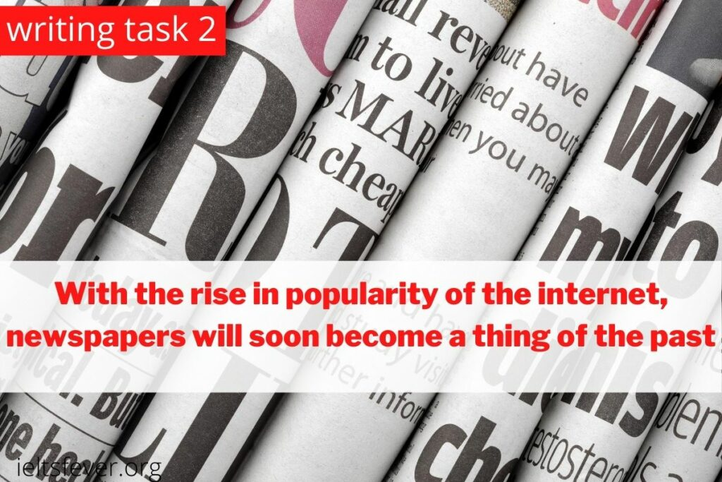 With the rise in popularity of the internet, newspapers will soon