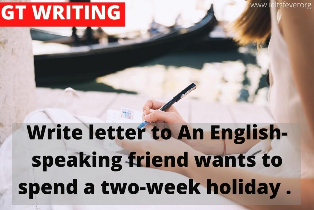 An English-speaking friend wants to spend a two-week holiday