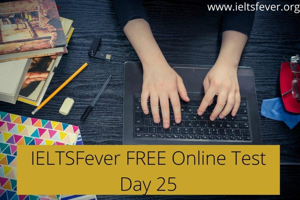 IELTSFever FREE Online Test Day 25(9-09-2020)