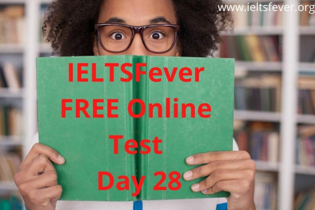 IELTSFever FREE Online Test Day 28(16-09-2020)