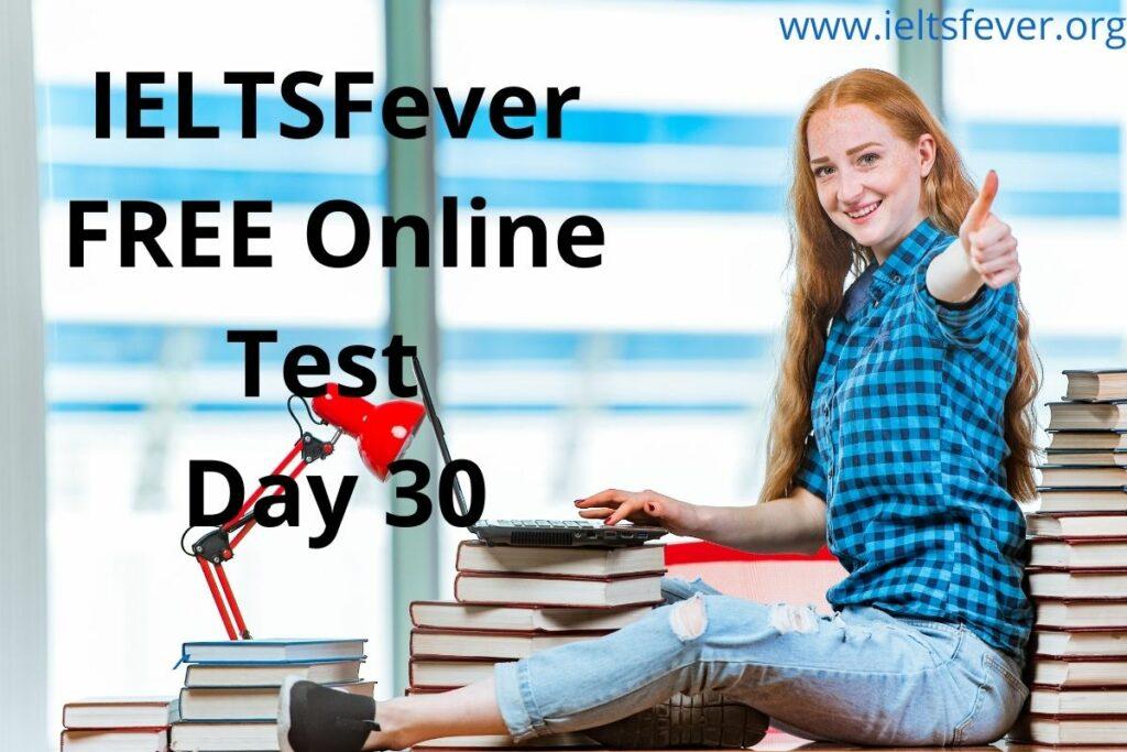 IELTSFever FREE Online Test Day 30(21-09-2020)