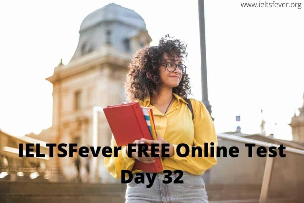 IELTSFever FREE Online Test Day 32(07-10-2020)