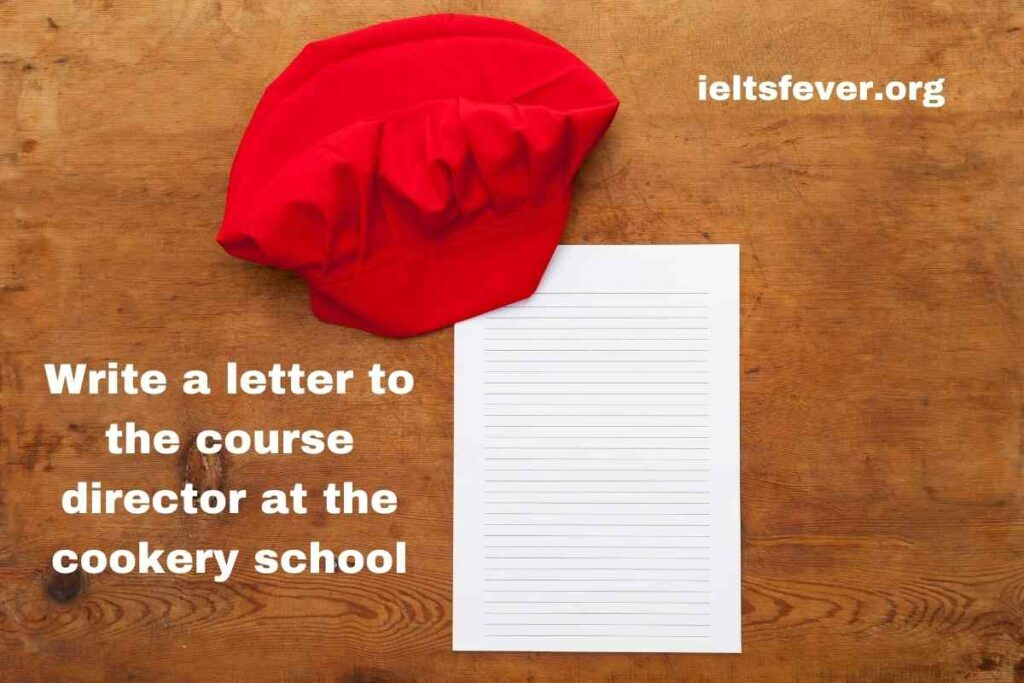 Write a letter to the course director at the cookery school