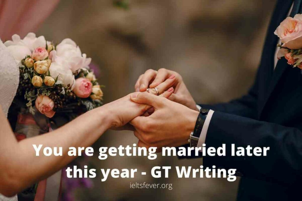 You are getting married later this year - GT Writing