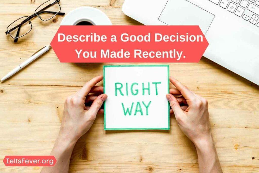 Describe a Good Decision You Made Recently.