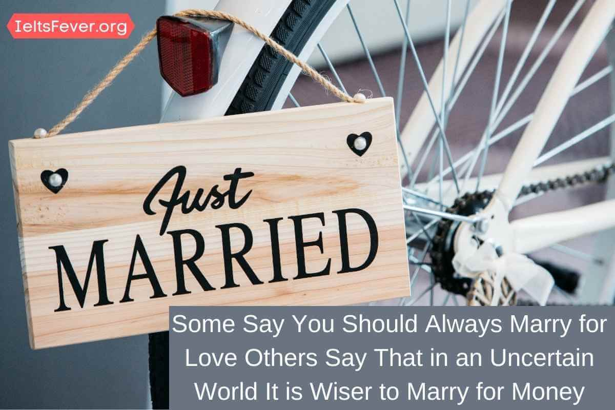 Some Say You Should Always Marry for Love Others Say That in an Uncertain World It is Wiser to Marry for Money