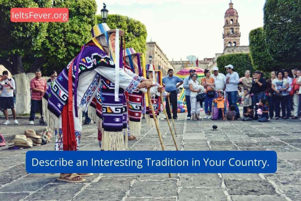 Describe an Interesting Tradition in Your Country.