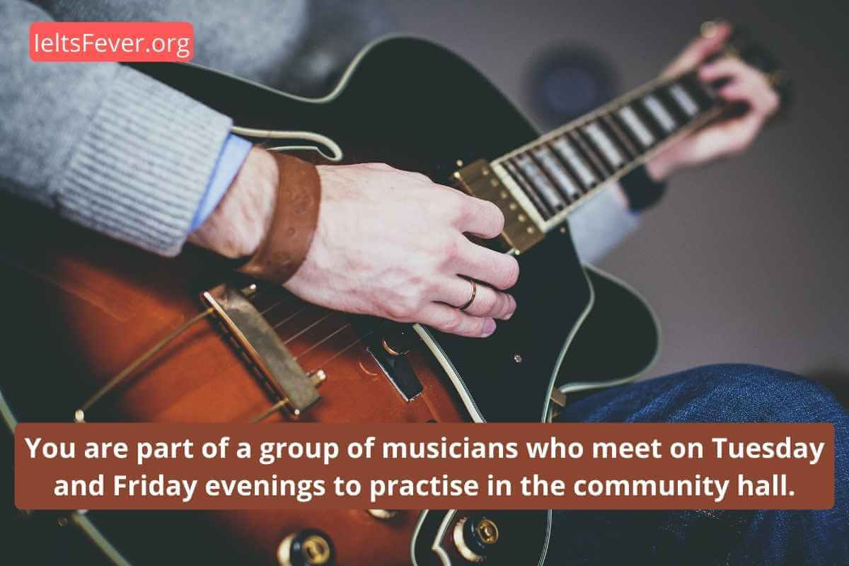 You Are Part of a Group of Musicians Who Meet on Tuesday and Friday