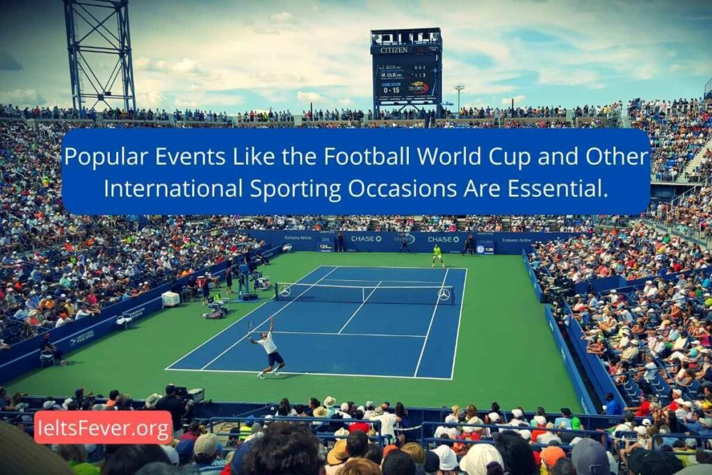 Popular Events Like the Football World Cup and Other International Sporting