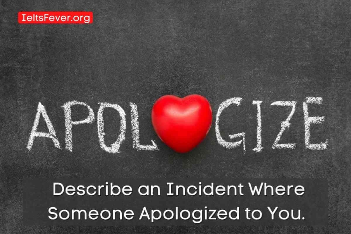Describe an Incident Where Someone Apologized to You.