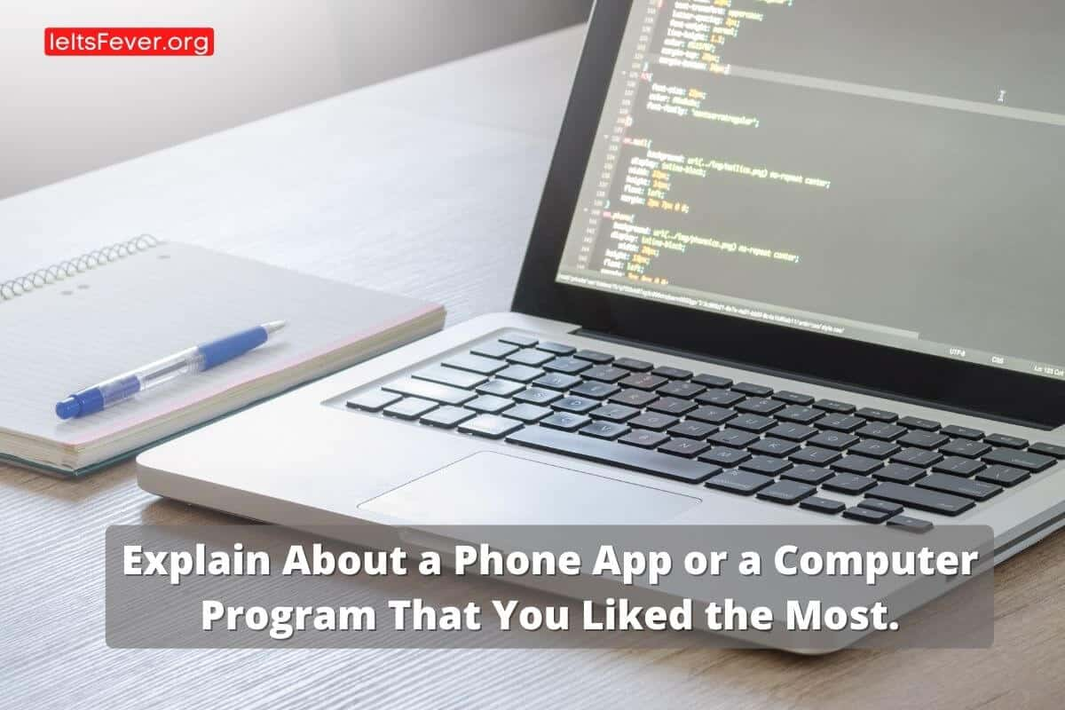 Explain About a Phone App or a Computer Program That You Liked the Most.