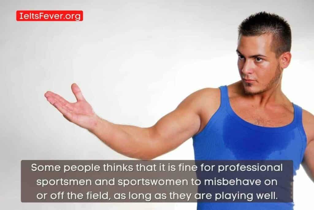Some People Think That It is Fine for Professional Sportsmen and Sportswomen to Misbehave