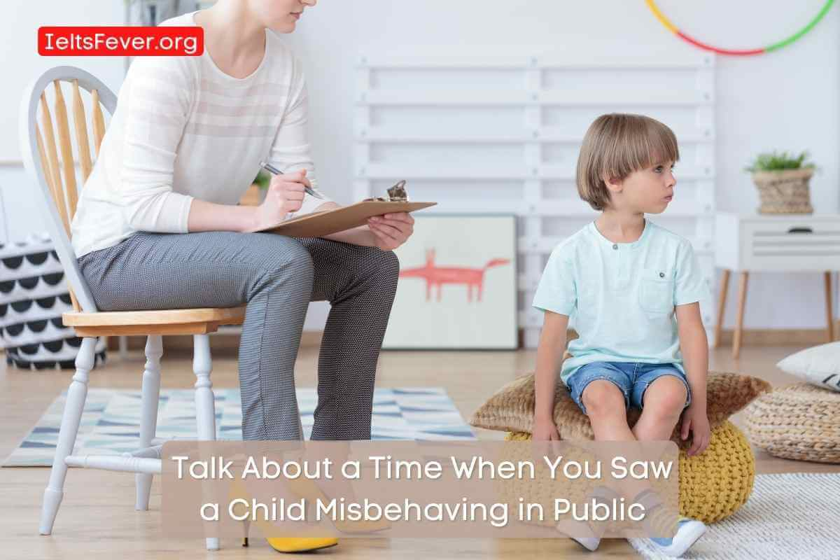 Talk About a Time When You Saw a Child Misbehaving in Public