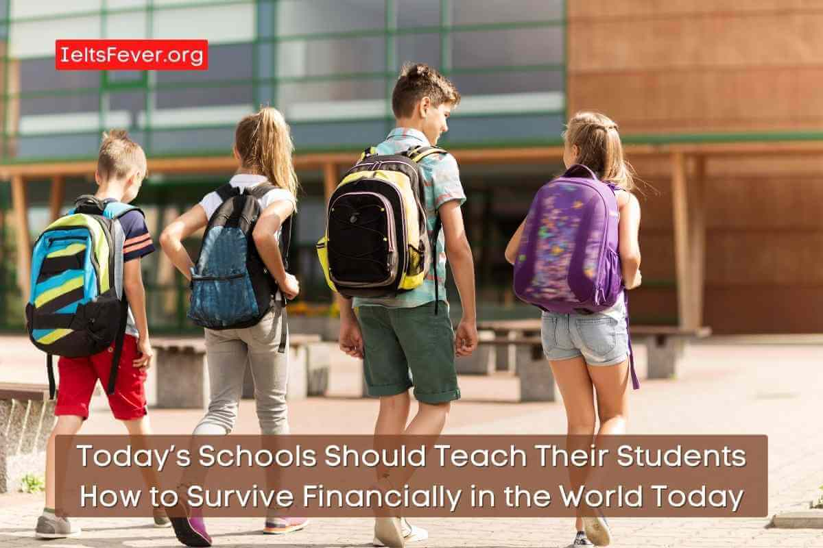 Today's Schools Should Teach Their Students How to Survive Financially in the World Today