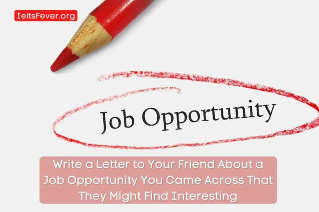 Write a Letter to Your Friend About a Job Opportunity You Came Across That They Might Find Interesting (1)
