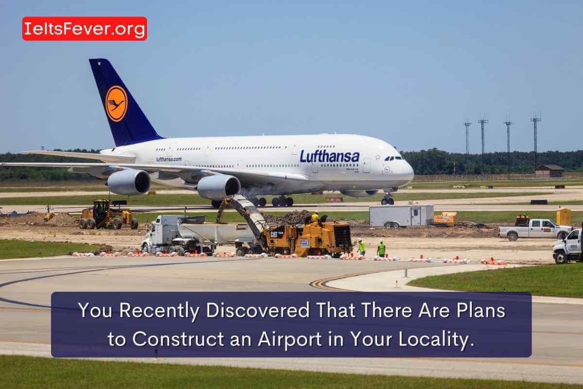 You Recently Discovered That There Are Plans to Construct anAirportin Your Locality.
