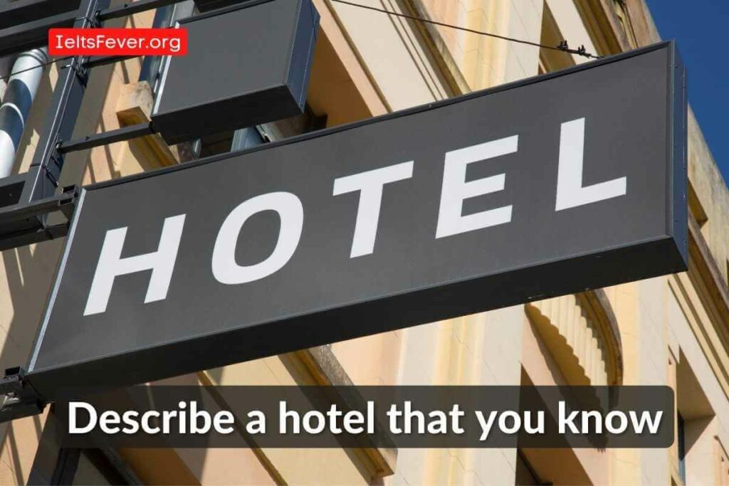Describe a hotel that you know