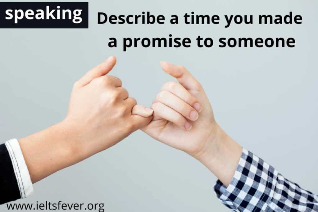 Describe a time you made a promise to someone