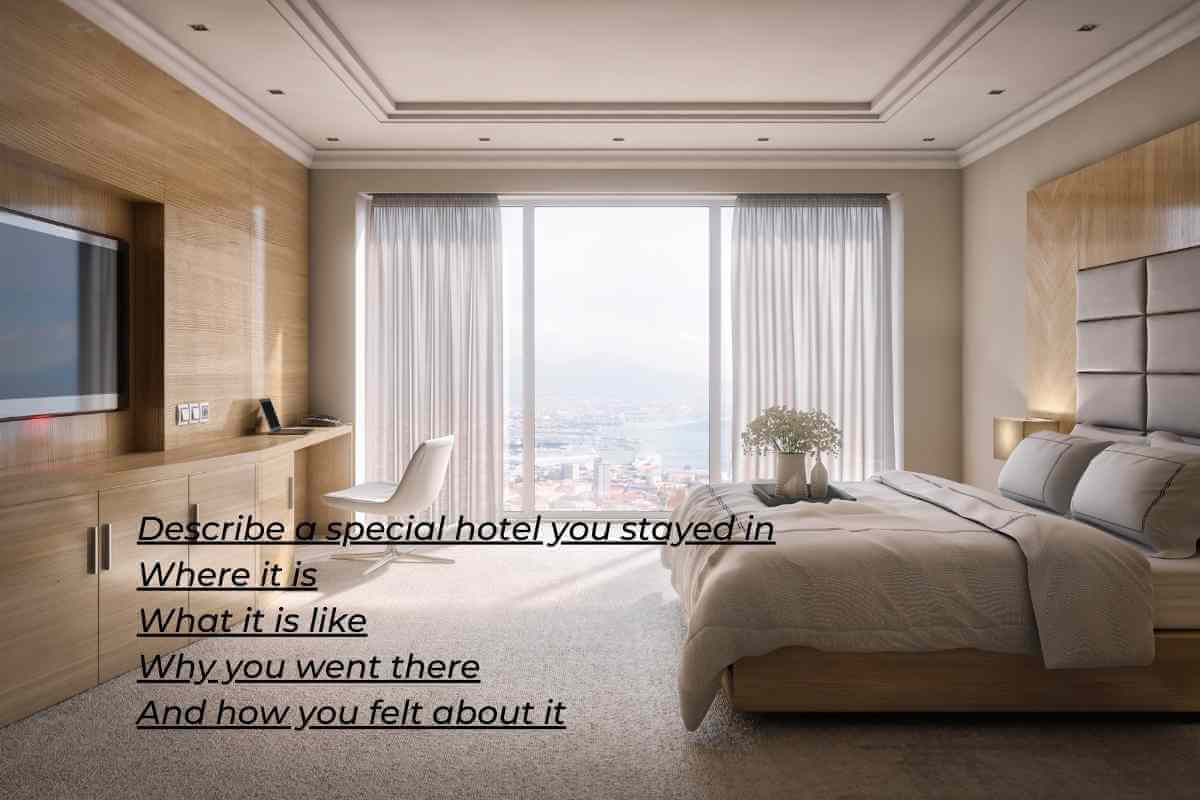 Describe a Special Hotel You Stayed in