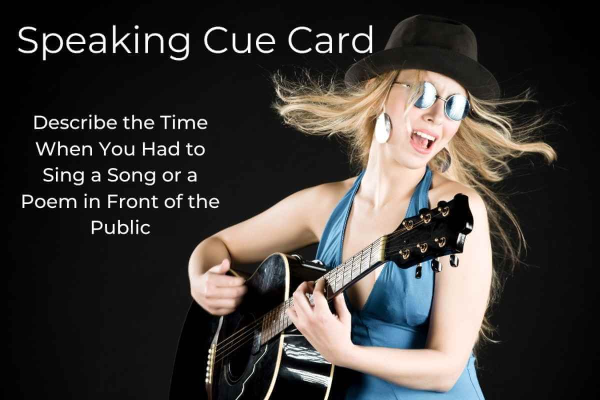 Describe the Time When You Had to Sing a Song or a Poem in Front of the Public