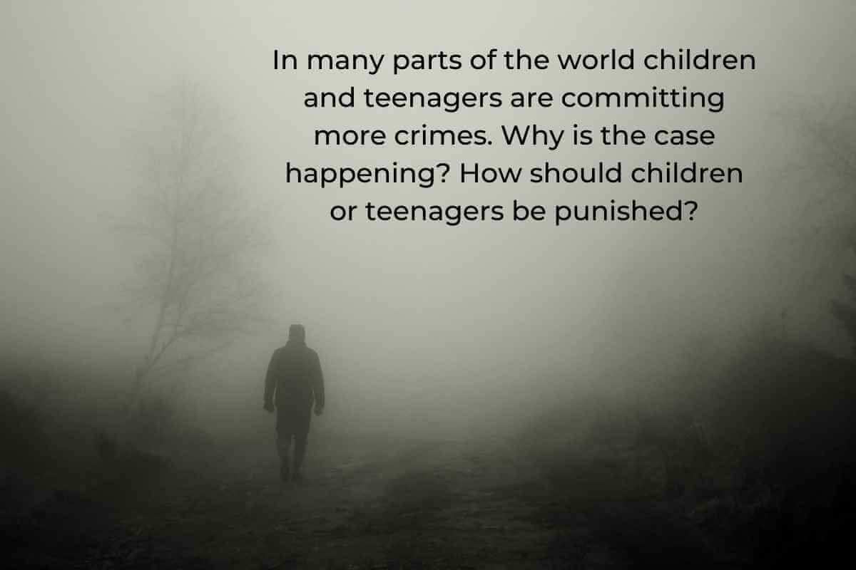 In Many Parts of the World Children and Teenagers Are Committing More Crimes