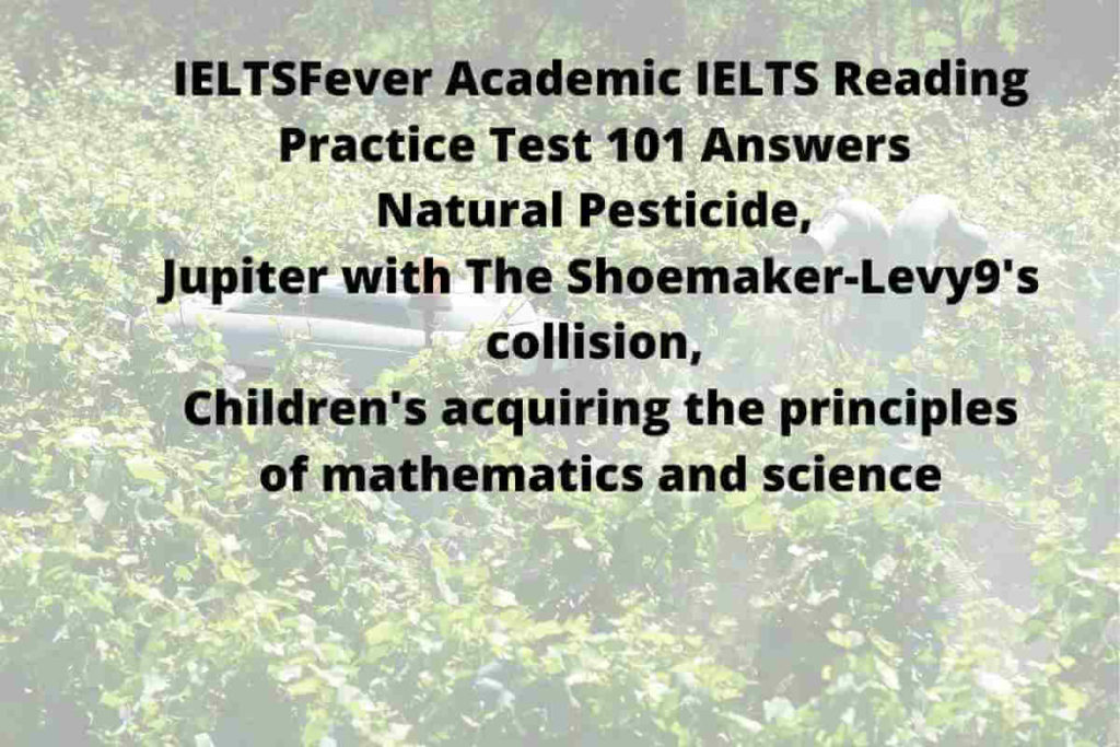 IELTSFever Academic IELTS Reading Practice Test 101 Answers Natural Pesticide, Jupiter with The Shoemaker-Levy9's collision, Children's acquiring the principles of mathematics and science
