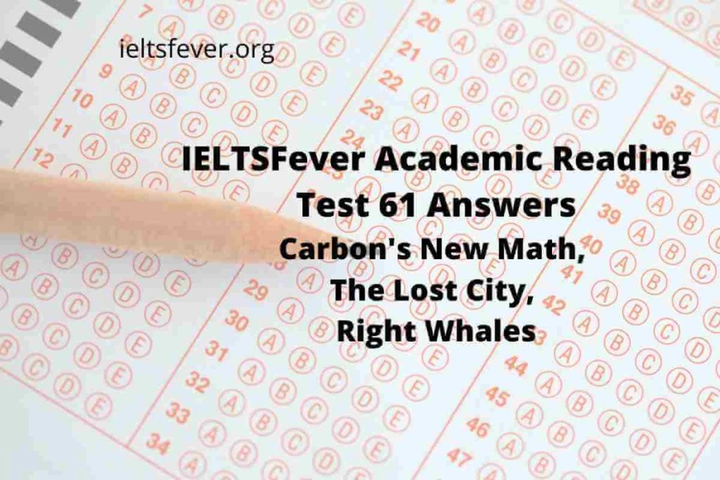 Academic Reading Test 61 Answers Carbon's New Math, The Lost City, Right Whales