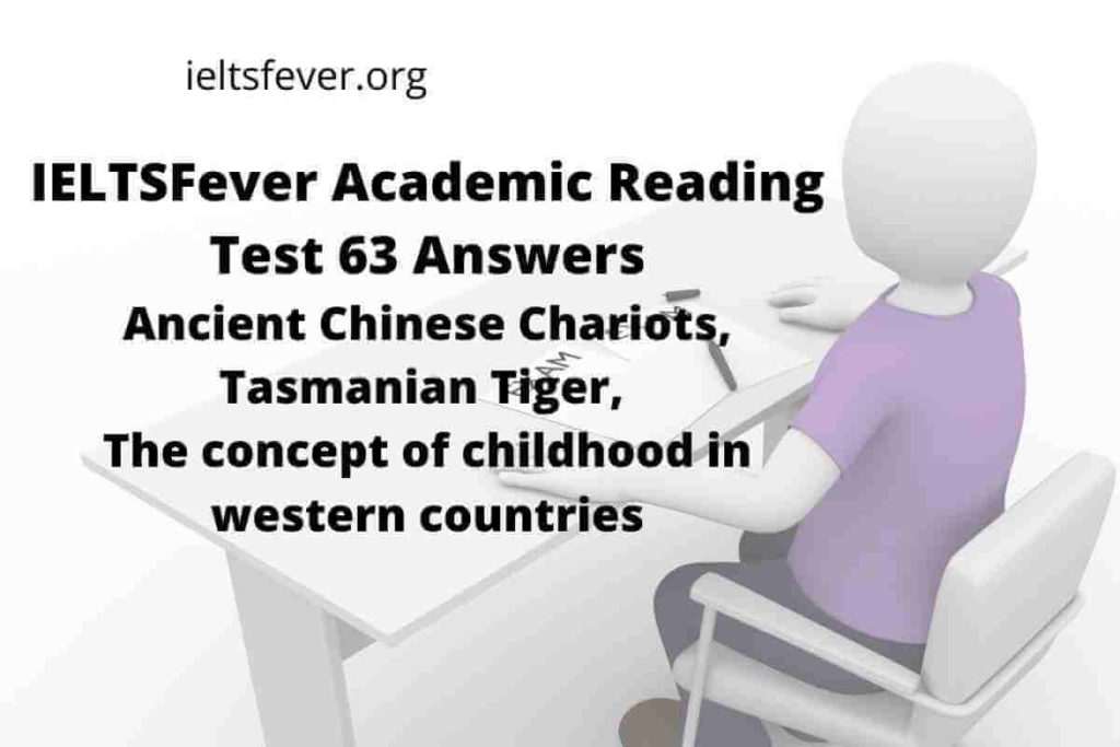 Academic Reading Test 63 Answers Ancient Chinese Chariots, Tasmanian Tiger, The concept of childhood in western countries