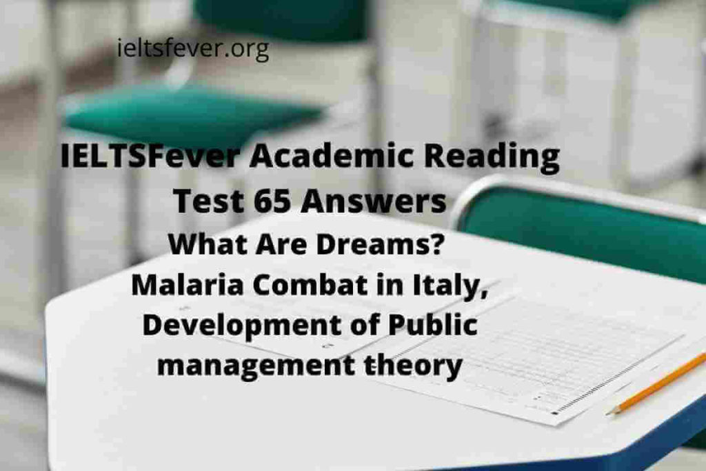 Academic Reading Test 65 Answers What Are Dreams? Malaria Combat in Italy, Development of Public management theory