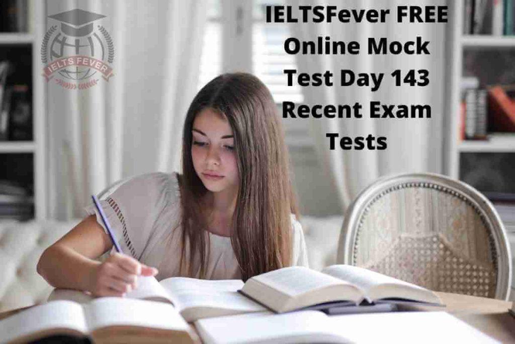 IELTSFever FREE Online Mock Test Day 143 Recent Exam Tests