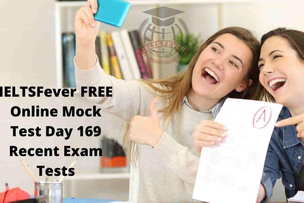 IELTSFever FREE Online Mock Test Day 169 Recent Exam Tests